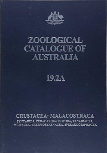 Crustacea: Malacostraca: Syncarida, Peracarida: Isopoda, Tanaidacea, Mictacea, Thermosbaenacea, Spelaeogriphacea: Crustacea: Malacostraca: Syncarida, ... v. 19. 2A (Zoological Catalogue of Australia)