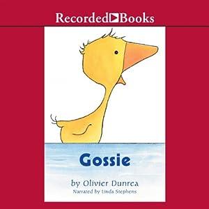 Gossie | [Olivier Dunrea]