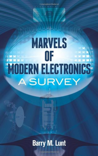 Marvels Of Modern Electronics: A Survey (Dover Books On Science)