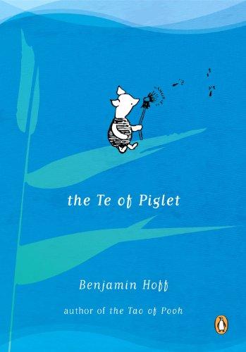 The Te Of Piglet by Benjamin Hoff