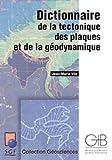 echange, troc Jean-Marie Vila - Dictionnaire de la tectonique des plaques et de la géodynamique