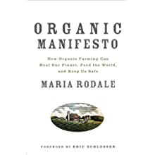 Organic Manifesto: How Organic Food Can Heal Our Planet, Feed the World, and Keep Us Safe Audiobook by Maria Rodale, Eric Scholsser (foreword) Narrated by Coleen Marlo