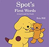 Eric Hill Spot's First Words: A touch-and-feel book (Spot Touch & Feel Book)