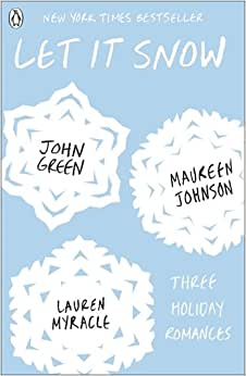Let It Snow: Amazon.co.uk: John Green, Lauren Myracle ...