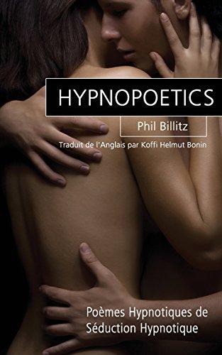 Hypnopoetics: Poèmes Hypnotiques de Séduction Hypnotique