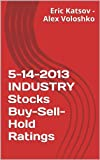 5-14-2013 INDUSTRIAL Stocks Buy-Sell-Hold Ratings (Buy-Sell-Hold+ Stocks iPhone App)