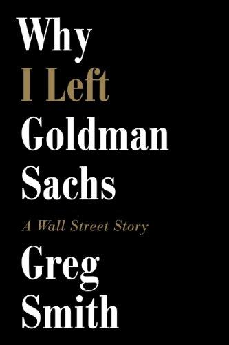 why-i-left-goldman-sachs-a-wall-street-story-english-edition
