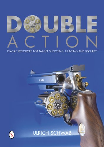 Double Action Classic Revolvers for Target Shooting, Hunting, and Security [Schwab, Ulrich] (Tapa Dura)