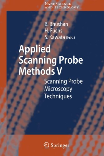 Applied Scanning Probe Methods V: Scanning Probe Microscopy Techniques (Nanoscience And Technology)