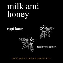 Milk and Honey | Livre audio Auteur(s) : Rupi Kaur Narrateur(s) : Rupi Kaur