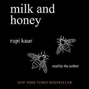 Milk and Honey Hörbuch von Rupi Kaur Gesprochen von: Rupi Kaur