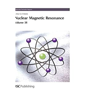 Nuclear Magnetic Resonance: Volume 38 (Specialist Periodical Reports)