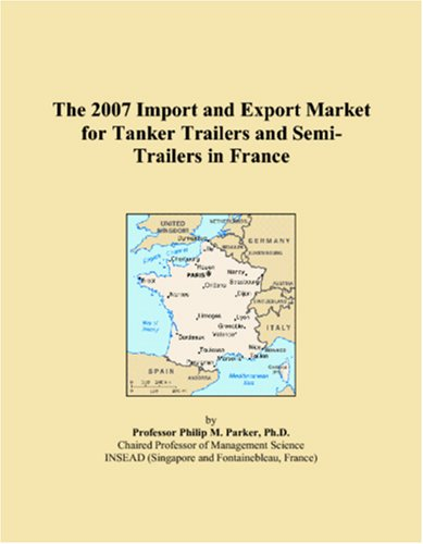 The 2007 Import and Export Market for Tanker Trailers and Semi-Trailers in France