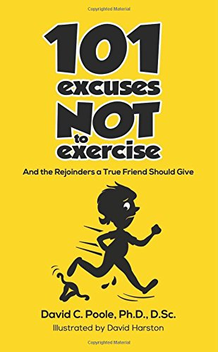 101 Excuses Not to Exercise: And the Rejoinders a True Friend Should Give