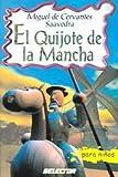 El Quijote de la Mancha / The Quixote (Clasicos Para Ninos) (Spanish Edition)