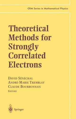 Theoretical Methods for Strongly Correlated Electrons (CRM Series in Mathematical Physics) PDF