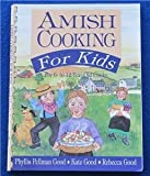 Amish Cooking for Kids: For 6-To-12 Year Old Cooks (1561481319) by Good, Phyllis Pellman