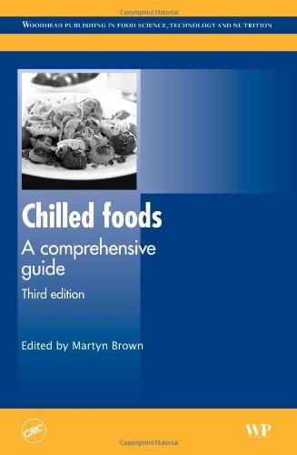 Chilled Foods, Third Edition: A Comprehensive Guide (Woodhead Publishing Series in Food Science, Technology and Nutritio