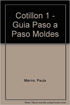 Cotillon/ Party Supplies: Guia Paso a Paso, Moldes (Spanish Edition