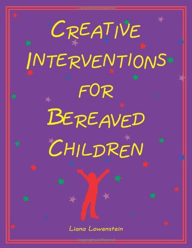 Creative Interventions for Bereaved Children096856190X