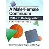 img - for A Male-Female Continuum: Paths to Colleagueship by Pierce, Carol, Wagner, David, Page, Bill (1998) Paperback book / textbook / text book