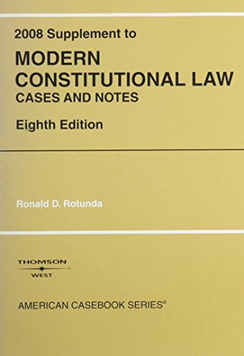 Modern Constitutional Law: Cases and Notes, 2008 Supplement