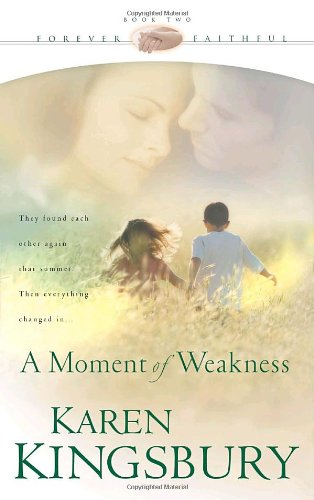 A Moment of Weakness (Forever Faithful, Book 2)