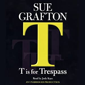 T Is for Trespass: A Kinsey Millhone Mystery | [Sue Grafton]