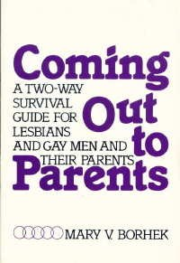 Coming Out to Parents: Two-Way Survival Guide for Lesbians and Gay Men and Their Parents