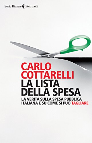 La lista della spesa La verità sulla spesa pubblica italiana e su come si può tagliare PDF