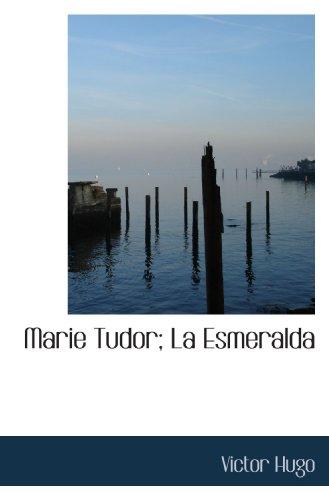 Marie Tudor; La Esmeralda