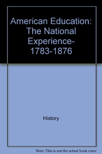 Image of American Education: The National Experience, 1783-1876