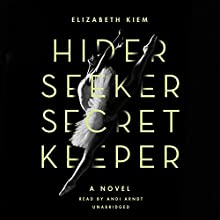Hider, Seeker, Secret Keeper (       UNABRIDGED) by Elizabeth Kiem Narrated by Andi Arndt