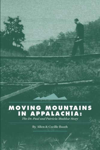 Moving Mountains in Appalachia: The Dr. Paul and Patricia Maddox Story