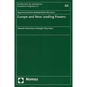 Europe and New Leading Powers: Towards Partnership in Strategic Policy Areas (Schriftenrihe Des Arbeitskreises Europaische Integration)