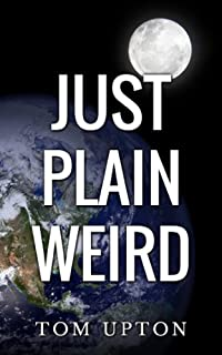 Just Plain Weird by Tom Upton ebook deal