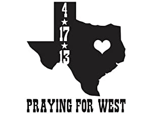 Praying For West - West - Texas - 4.17.13 - Vinyl Decal