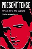 img - for Present Tense: Rock & Roll and Culture book / textbook / text book