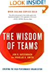 The Wisdom Of Teams: Creating the Hig...