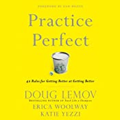 Practice Perfect: 42 Rules for Getting Better at Getting Better | [Doug Lemov, Katie Yezzi, Erica Woolway]