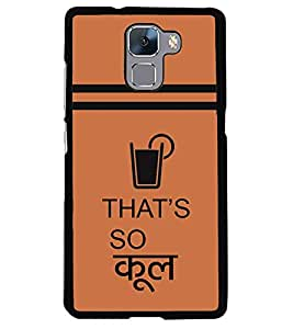 printtech That's Cool Quotes Back Case Cover for Huawei Honor 7