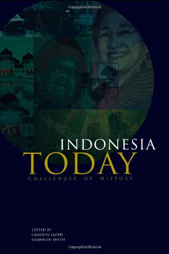 Indonesia Today: Challenges of History (Indonesia Assessment Series)