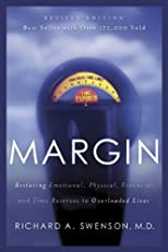 Margin: Restoring Emotional, Physical, Financial, and Time Reserves to Overloaded Lives with Bonus Content