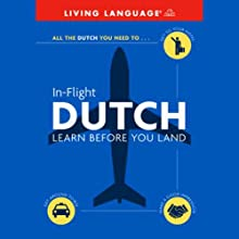 In-Flight Dutch: Learn Before You Land Audiobook by  Living Language Narrated by  Living Language
