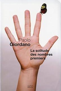 La solitude des nombres premiers : roman, Giordano, Paolo