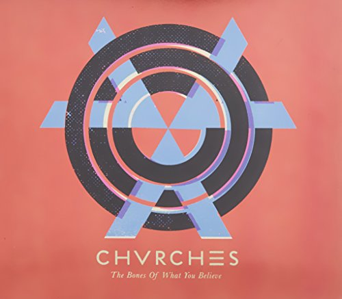 CD : Chvrches - Bones of What You Believe (Bonus Tracks, Repackaged)