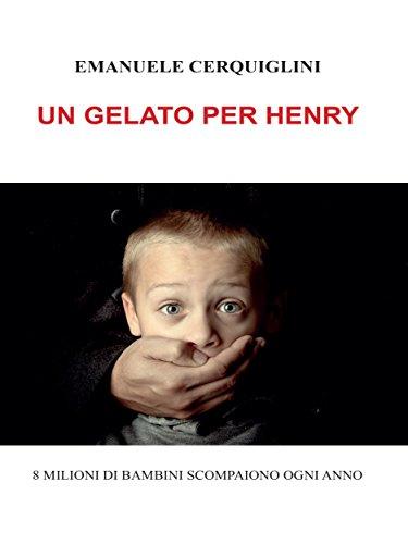 Un gelato per Henry (Italian Edition) PDF