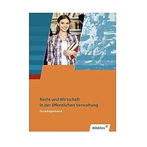 Ausbildung in der öffentlichen Verwaltung: Recht und Wirtschaft - Grundlagenband: Schüle