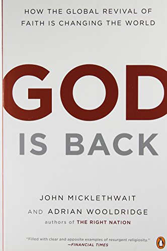 God Is Back: How the Global Revival of Faith Is Changing...