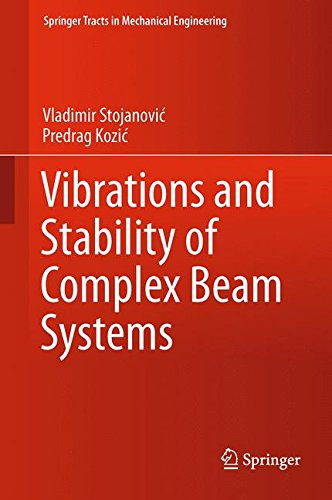 Vibrations and Stability of Complex Beam Systems (Springer Tracts in Mechanical Engineering)